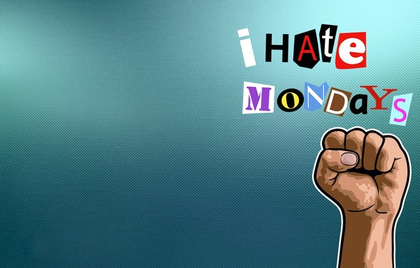Picture text, background, the inscription, hand, fist, I hate Mondays