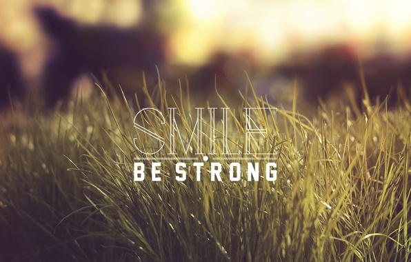 Picture grass, words, Smile, Be Strong