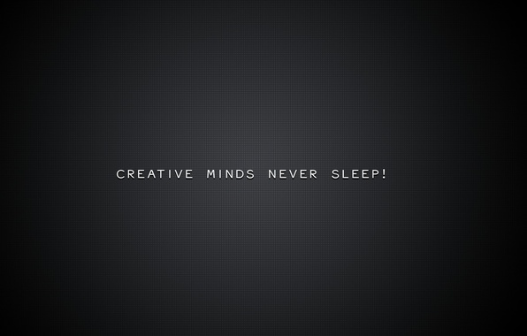 Photo Wallpaper Creative Minds Never Sleep Background