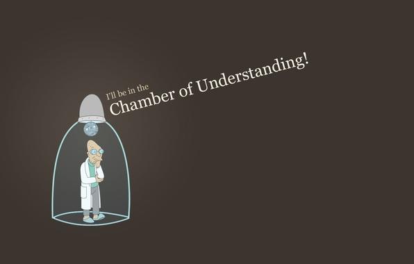 Picture Futurama, Futurama, Hubert Farnsworth, i will be in the chamber of understanding