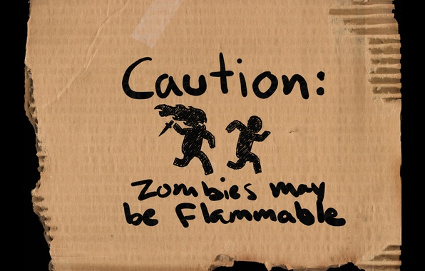 Picture warning, zombies, flammable, may be, caution, zombies, cardboard