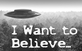 Picture UFO, X-Files, I want to Believe