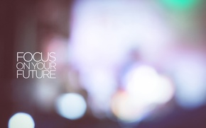 Picture The inscription, Words, Focus, Blurred background, Focus on your future