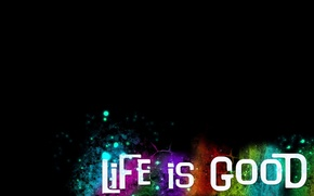 Picture color, the inscription, black background, life is good