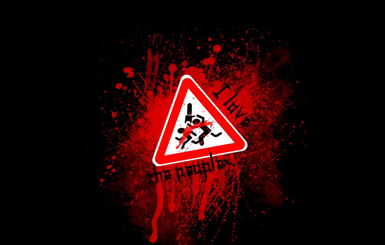 Photo wallpaper sign, blood, blood, i love the people, give way, I love people
